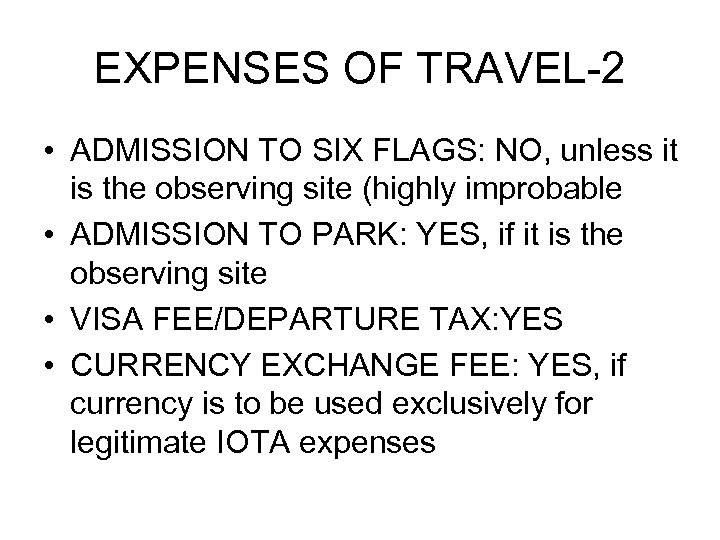 EXPENSES OF TRAVEL-2 • ADMISSION TO SIX FLAGS: NO, unless it is the observing
