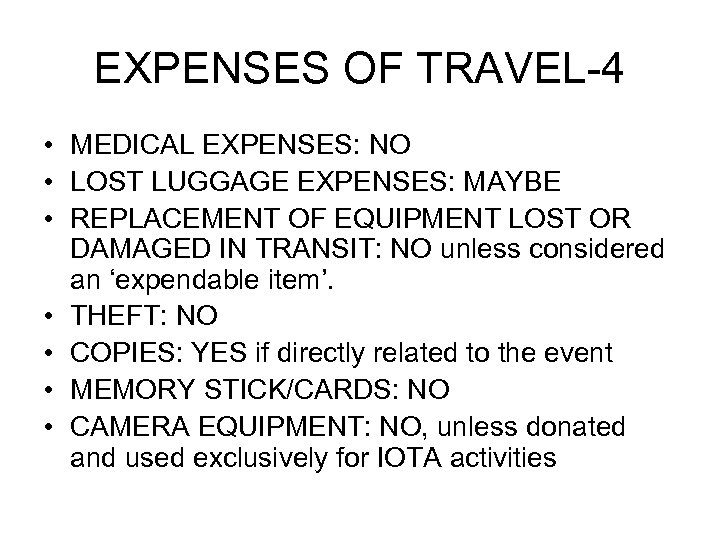 EXPENSES OF TRAVEL-4 • MEDICAL EXPENSES: NO • LOST LUGGAGE EXPENSES: MAYBE • REPLACEMENT