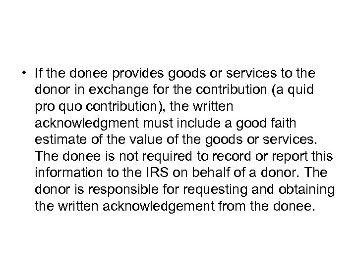 • If the donee provides goods or services to the donor in exchange
