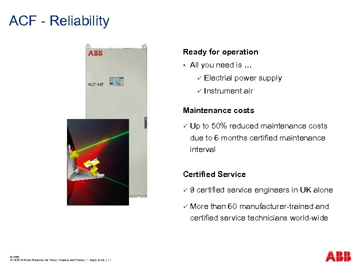 ACF - Reliability Ready for operation § All you need is … ü Electrial