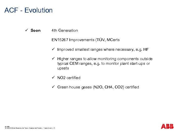 ACF - Evolution ü Soon 4 th Generation EN 15267 Improvements (TÜV, MCerts ü
