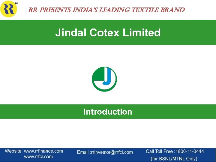 rr Presents india's leading textile Brand Jindal Cotex Limited Introduction