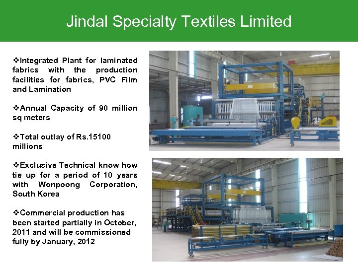 Jindal Specialty Textiles Limited v. Integrated Plant for laminated fabrics with the production facilities