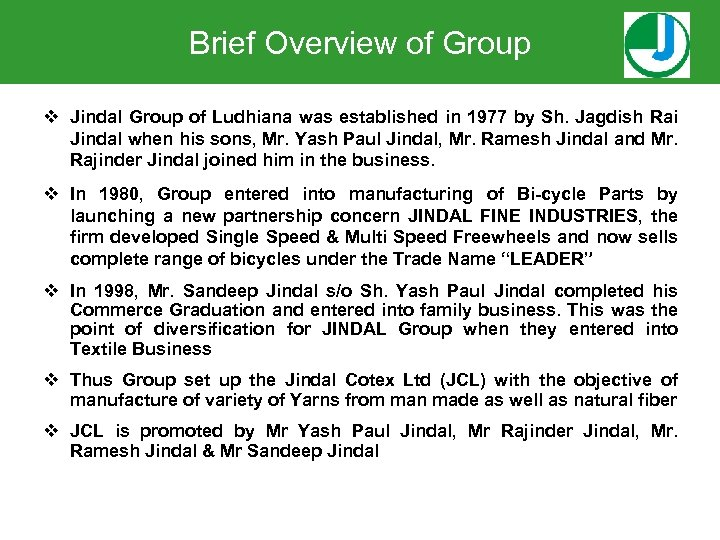 Brief Overview of Group v Jindal Group of Ludhiana was established in 1977 by