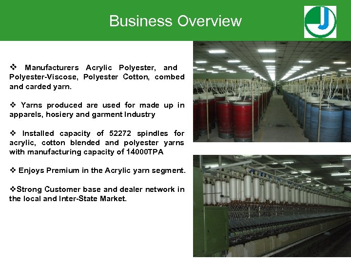 Business Overview v Manufacturers Acrylic Polyester, and Polyester-Viscose, Polyester Cotton, combed and carded yarn.