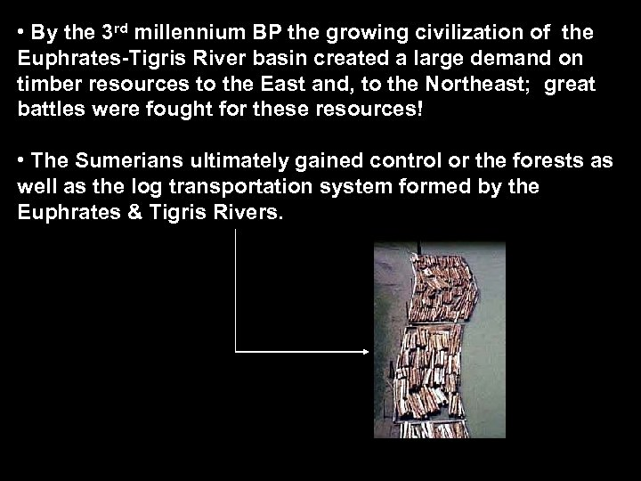 • By the 3 rd millennium BP the growing civilization of the Euphrates-Tigris