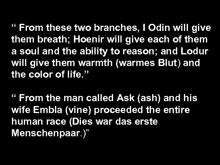 """ From these two branches, I Odin will give them breath; Hoenir will give"