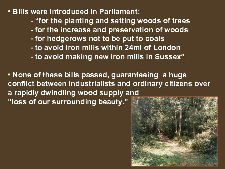 "• Bills were introduced in Parliament: - ""for the planting and setting woods"