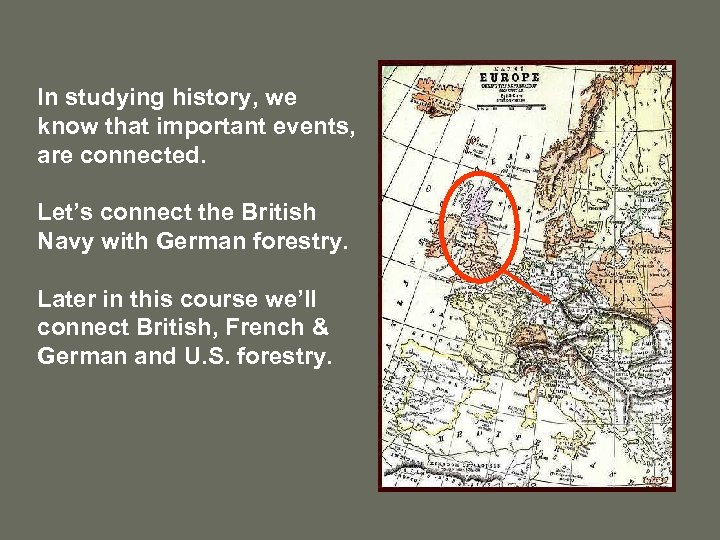 In studying history, we know that important events, are connected. Let's connect the British