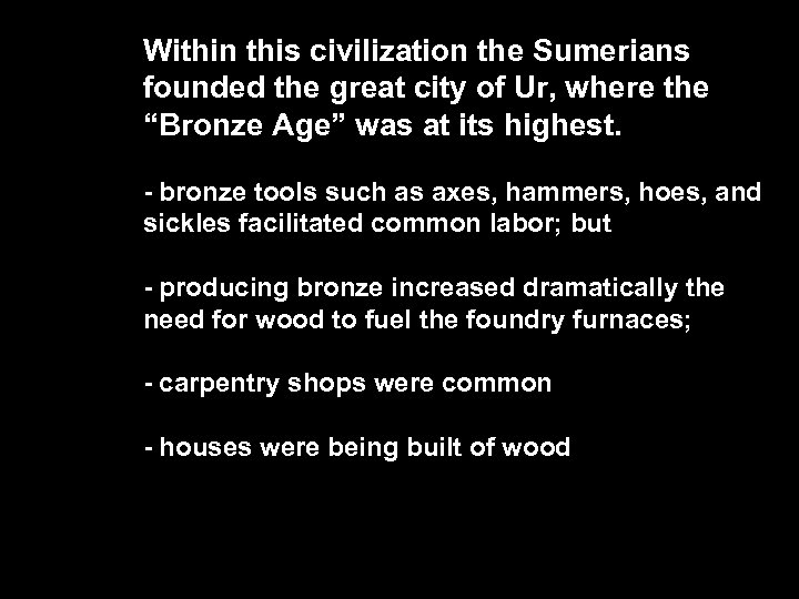 "Within this civilization the Sumerians founded the great city of Ur, where the ""Bronze"