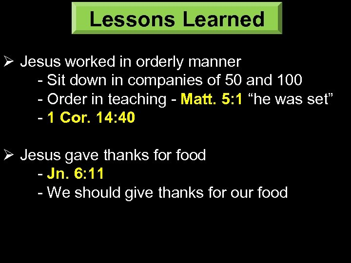 Lessons Learned Ø Jesus worked in orderly manner - Sit down in companies of