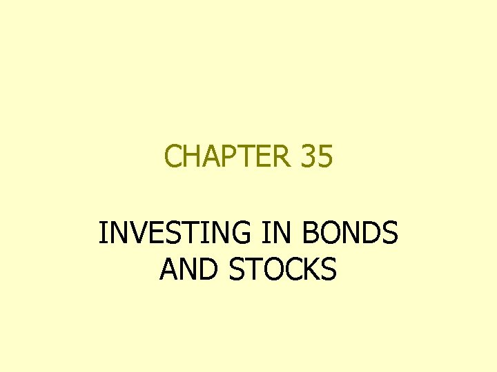 CHAPTER 35 INVESTING IN BONDS AND STOCKS
