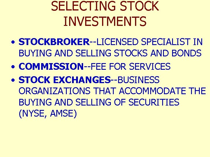 SELECTING STOCK INVESTMENTS • STOCKBROKER--LICENSED SPECIALIST IN BUYING AND SELLING STOCKS AND BONDS •
