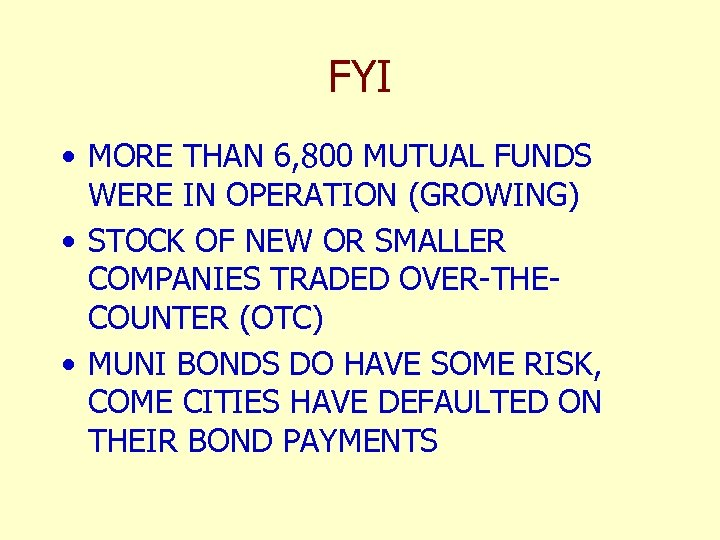 FYI • MORE THAN 6, 800 MUTUAL FUNDS WERE IN OPERATION (GROWING) • STOCK