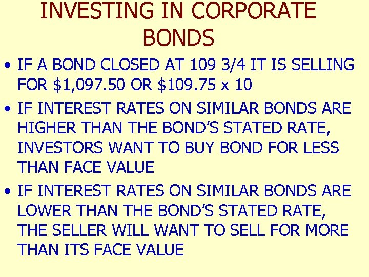 INVESTING IN CORPORATE BONDS • IF A BOND CLOSED AT 109 3/4 IT IS