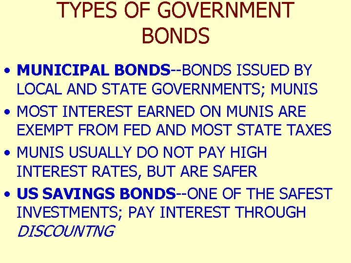 TYPES OF GOVERNMENT BONDS • MUNICIPAL BONDS--BONDS ISSUED BY LOCAL AND STATE GOVERNMENTS; MUNIS