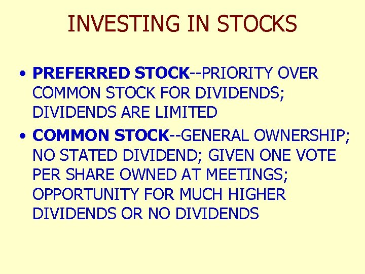 INVESTING IN STOCKS • PREFERRED STOCK--PRIORITY OVER COMMON STOCK FOR DIVIDENDS; DIVIDENDS ARE LIMITED