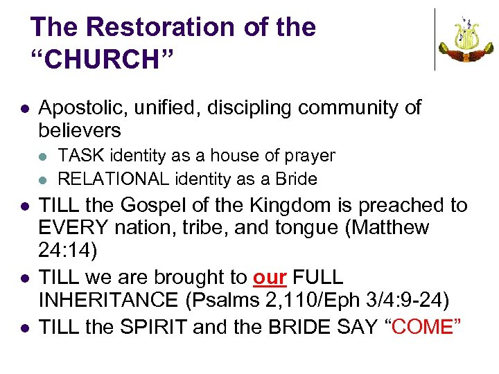 """The Restoration of the """"CHURCH"""" l Apostolic, unified, discipling community of believers l l"""