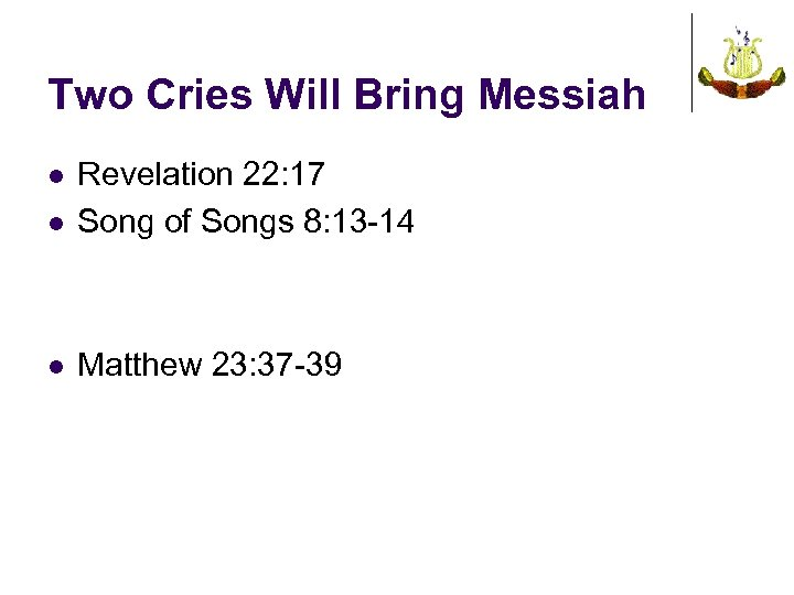 Two Cries Will Bring Messiah l Revelation 22: 17 Song of Songs 8: 13