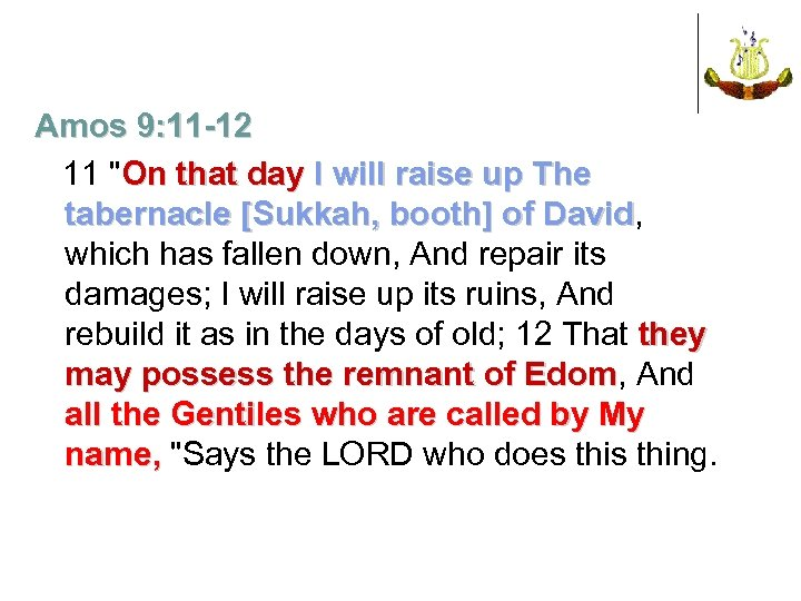 Amos 9: 11 -12 11
