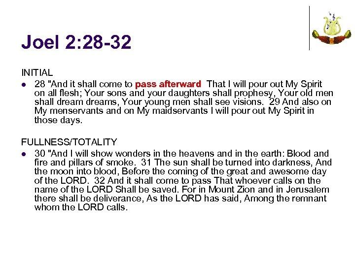 Joel 2: 28 -32 INITIAL l 28