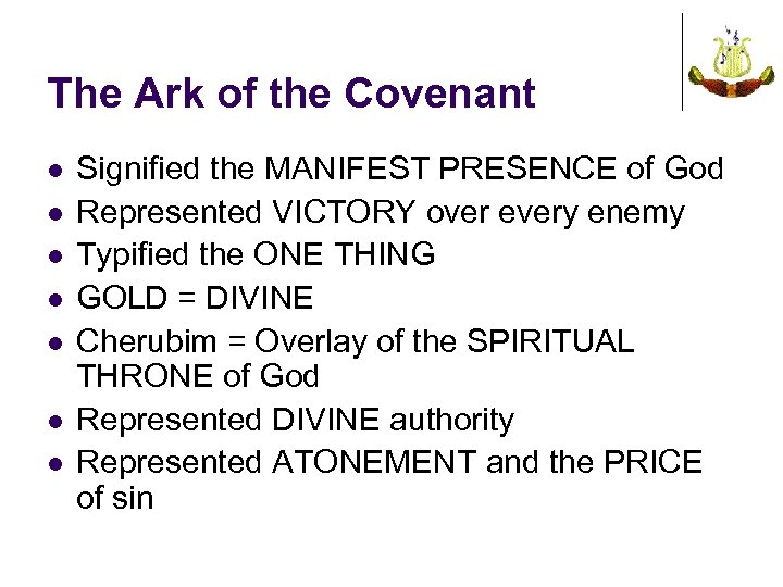 The Ark of the Covenant l l l l Signified the MANIFEST PRESENCE of