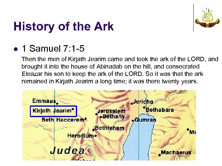 History of the Ark l 1 Samuel 7: 1 -5 Then the men of
