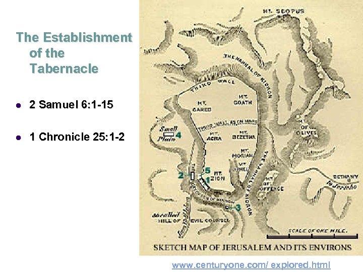 The Establishment of the Tabernacle l 2 Samuel 6: 1 -15 l 1 Chronicle