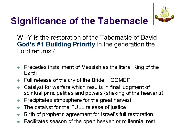 Significance of the Tabernacle WHY is the restoration of the Tabernacle of David God's