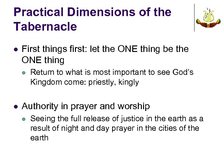 Practical Dimensions of the Tabernacle l First things first: let the ONE thing be
