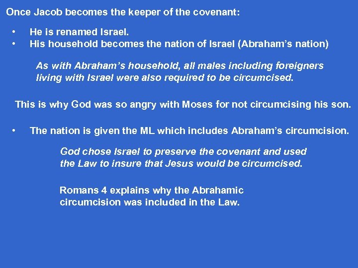 Once Jacob becomes the keeper of the covenant: • • He is renamed Israel.
