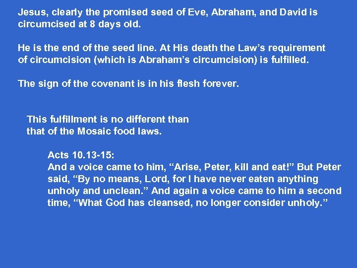 Jesus, clearly the promised seed of Eve, Abraham, and David is circumcised at 8