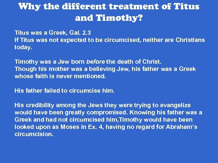 Why the different treatment of Titus and Timothy? Titus was a Greek, Gal. 2.