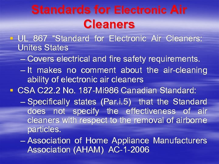 """Standards for Electronic Air Cleaners § UL 867 """"Standard for Electronic Air Cleaners: Unites"""