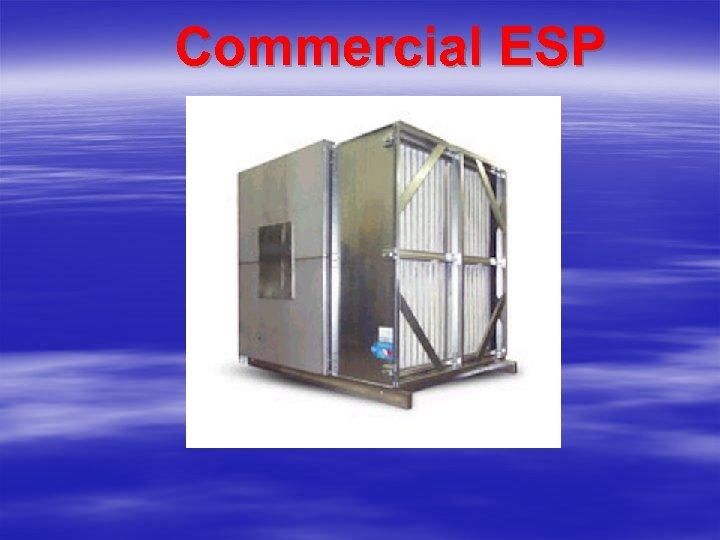 Commercial ESP