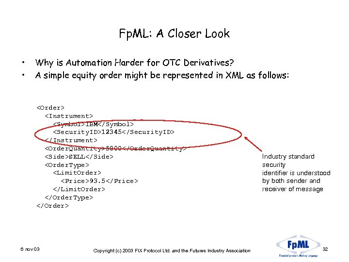 Fp. ML: A Closer Look • • Why is Automation Harder for OTC Derivatives?
