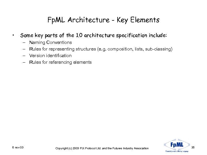 Fp. ML Architecture - Key Elements • Some key parts of the 1. 0