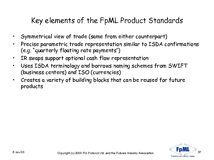 Key elements of the Fp. ML Product Standards • • • Symmetrical view of
