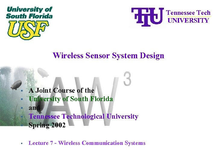 Tennessee Tech UNIVERSITY Wireless Sensor System Design § A Joint Course of the University