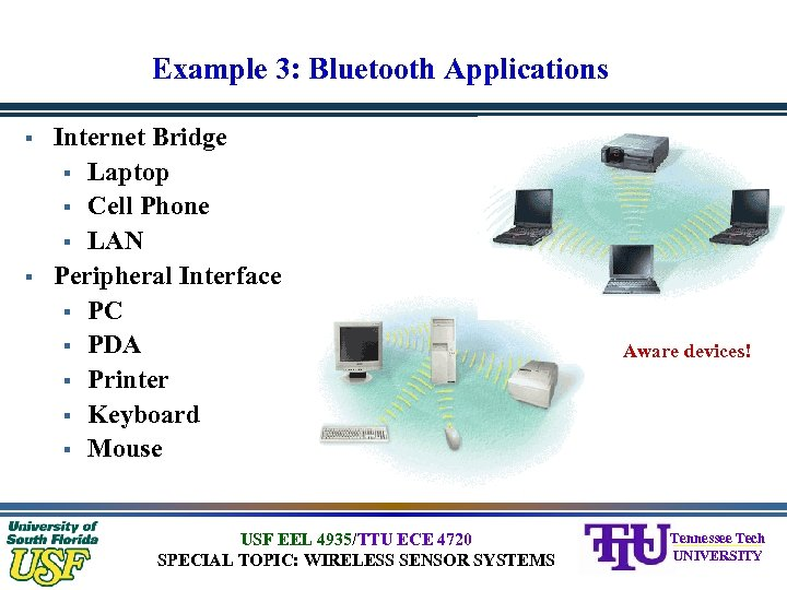 Example 3: Bluetooth Applications § § Internet Bridge § Laptop § Cell Phone §