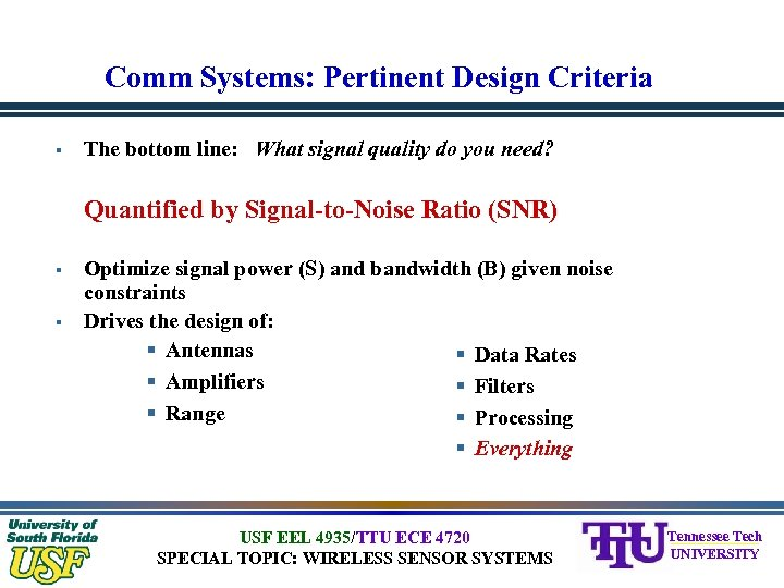 Comm Systems: Pertinent Design Criteria § The bottom line: What signal quality do you