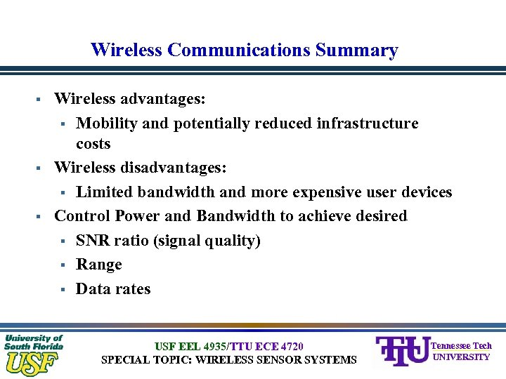 Wireless Communications Summary § § § Wireless advantages: § Mobility and potentially reduced infrastructure