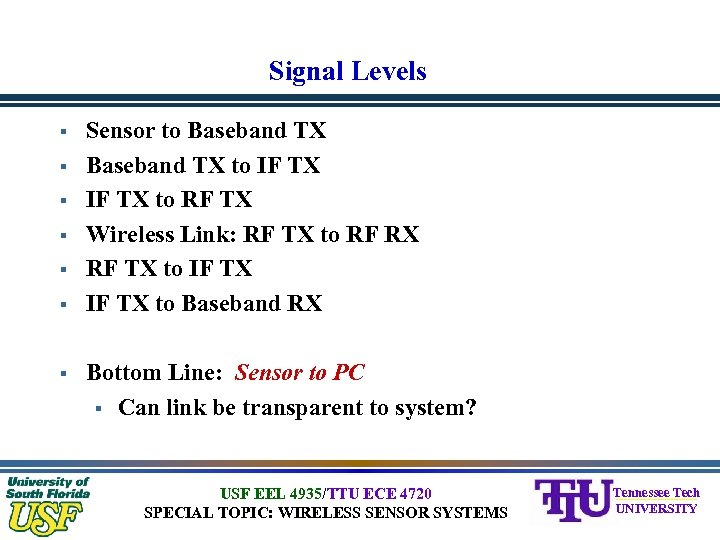 Signal Levels § § § § Sensor to Baseband TX to IF TX to