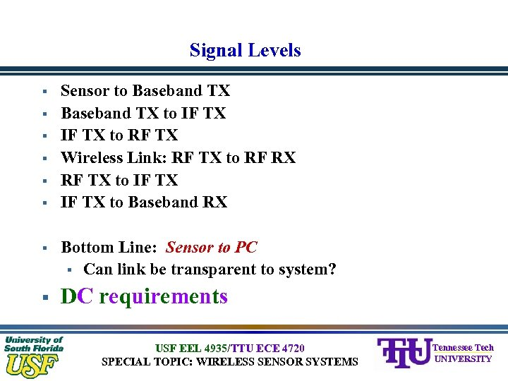 Signal Levels § § § Sensor to Baseband TX to IF TX to RF