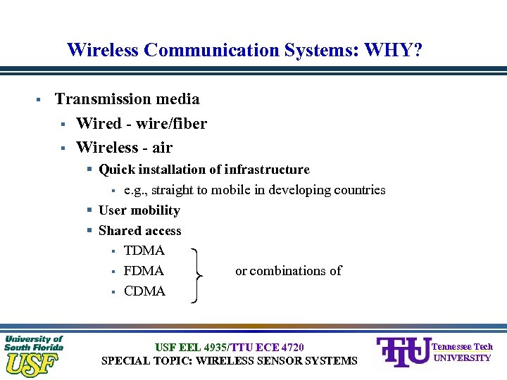 Wireless Communication Systems: WHY? § Transmission media § Wired - wire/fiber § Wireless -