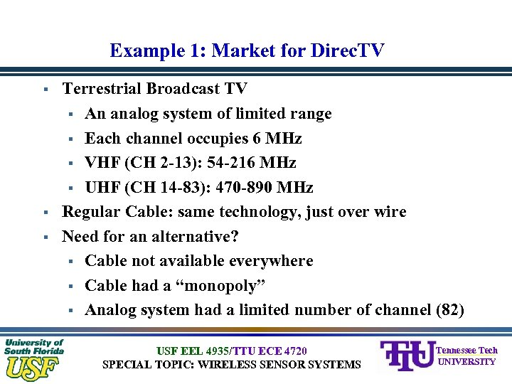 Example 1: Market for Direc. TV § § § Terrestrial Broadcast TV § An