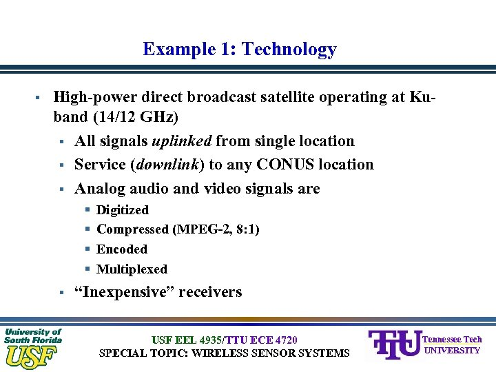 Example 1: Technology § High-power direct broadcast satellite operating at Kuband (14/12 GHz) §