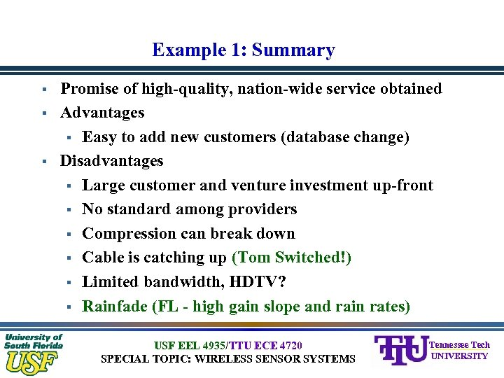 Example 1: Summary § § § Promise of high-quality, nation-wide service obtained Advantages §