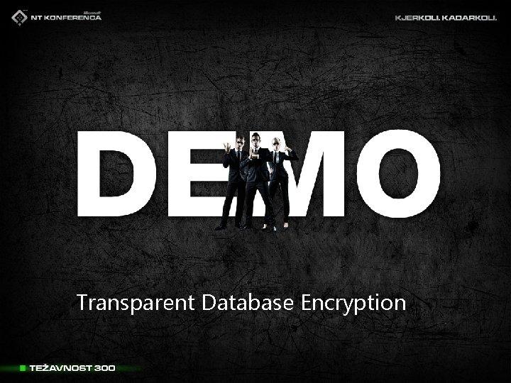Transparent Database Encryption