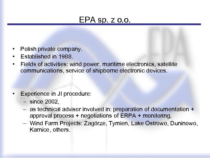 EPA sp. z o. o. • Polish private company. • Established in 1988. •
